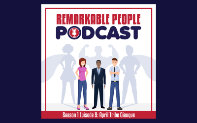 Remarkable People Podcast Episode 5: April Tribe Giauque