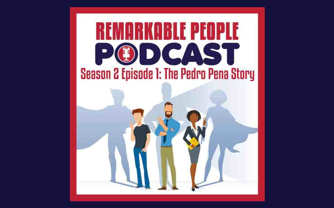 Pedro-Pena-Interview-The-Remarkable-People-Podcast-E23-aka-S2E1-with-your-host-David-Pasqualone