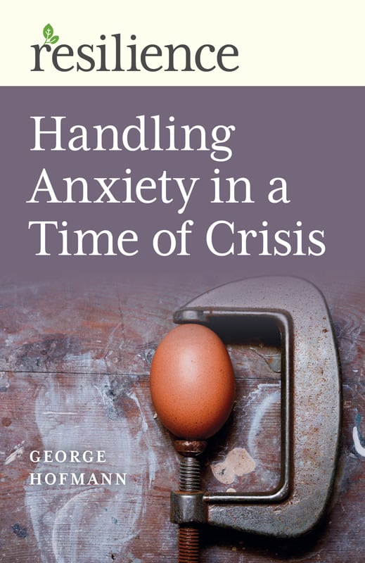 Handling-Anxiety-in-a-time-of-crisis-by-George-Hofmann-Resilience-Series-books