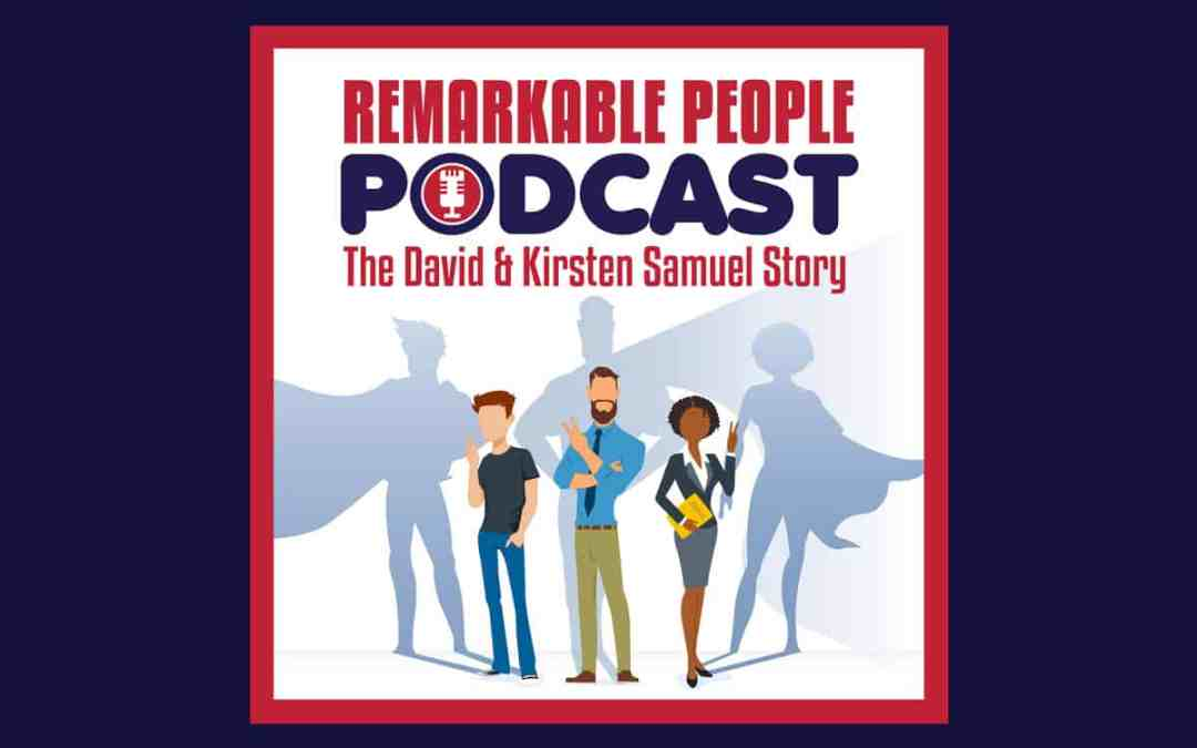 Remarkable-People-Podcast-S2-Episode-30-The-David-and-Kirsten-Samuel-Story-cover-art