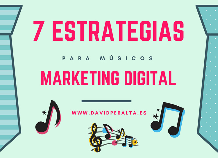 7 estrategias de marketing digital para músicos que deberías estar usando