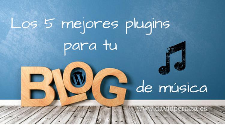 Los 5 mejores plugins para tu blog de música profesional