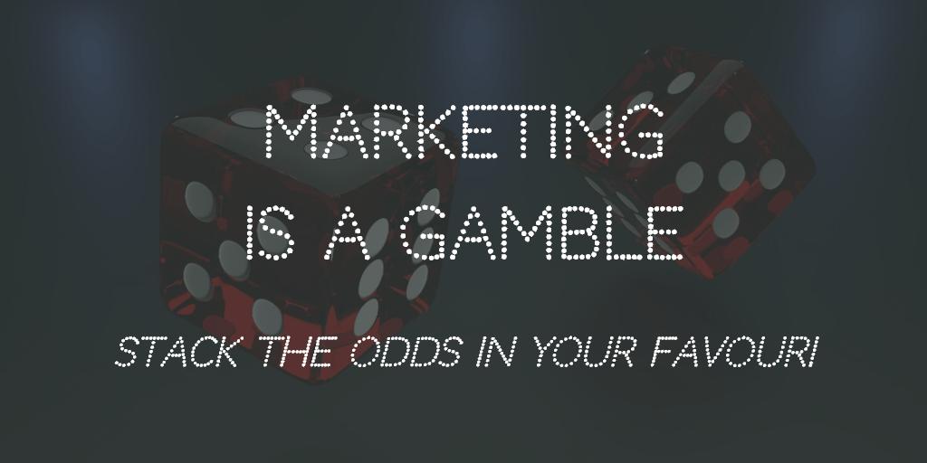 Marketing is a Gamble - Blog Image