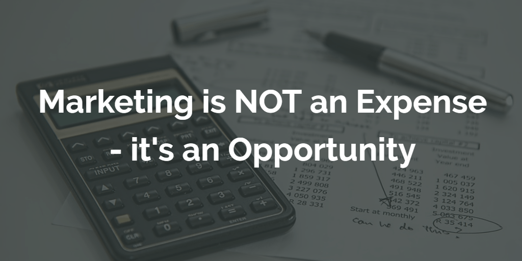 Marketing is NOT an Expense - Blog Image