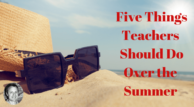 Five Things Teachers Should Do.png