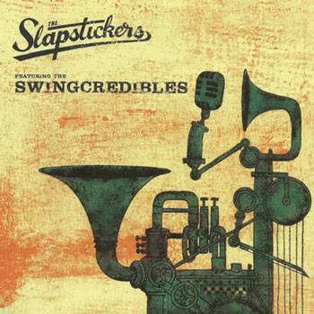 The Slapstickers feat. The Swingcredibles,  David Schwager, Recording Producer, Mixing Engineer