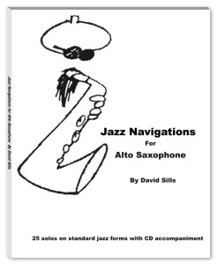 cover of book Jazz Navigations for Alto Saxophone by David Sills
