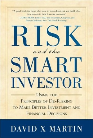 Risk and the Smart Investor by David X Martin is available for sale on Amazon.