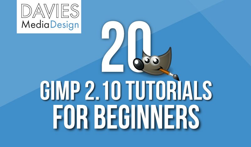 20 GIMP 2.10 Tutorials for Beginners