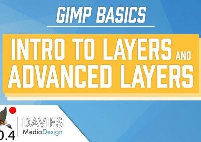 GIMP Basics 2018: Intro to Layers and Advanced Layers (GIMP 2.10.4)