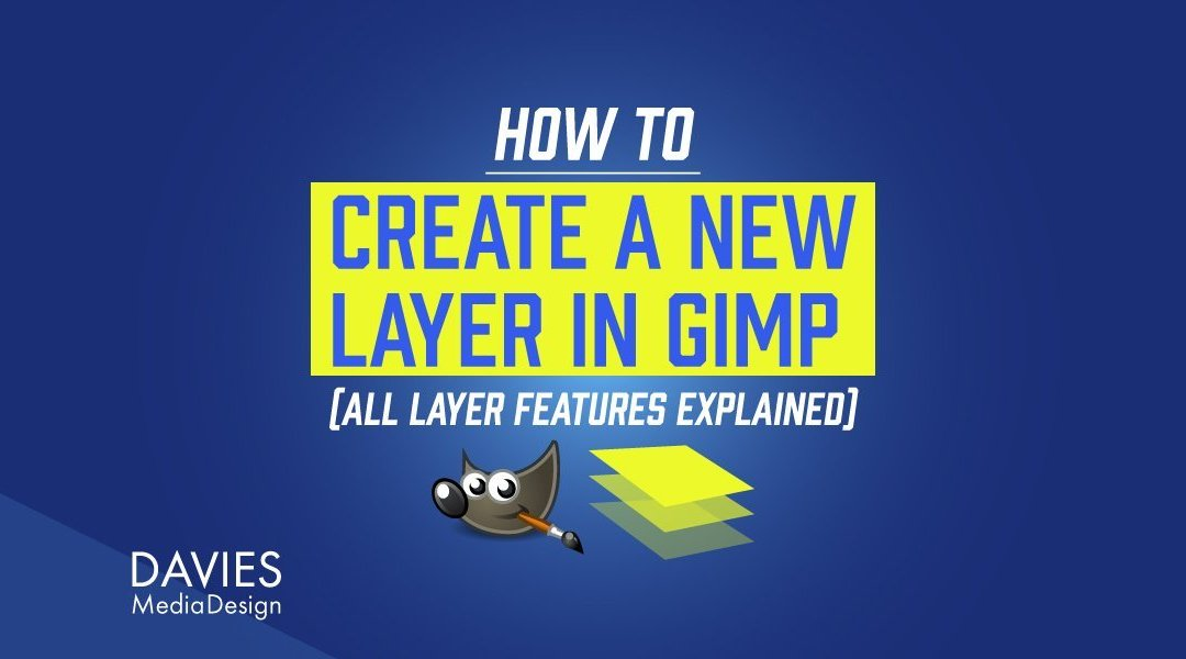 How to Create a New Layer in GIMP (All Layer Features Explained)