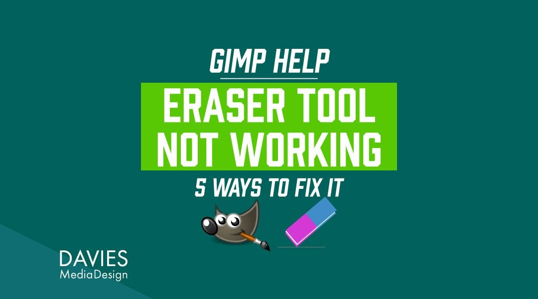 GIMP Eraser ei tööta? Kuidas seda parandada
