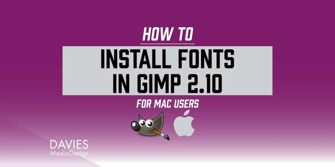 Telepítse a betűtípusokat a GIMP-ben a MAC Tutorial számára a Davies Media Design által