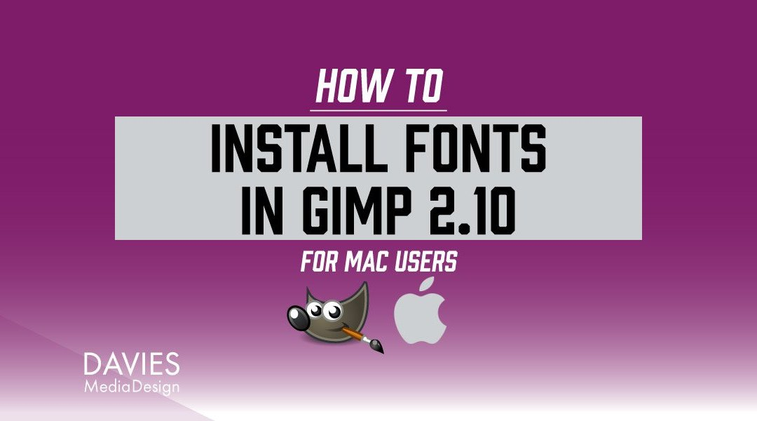 How to Install Fonts in GIMP for MAC