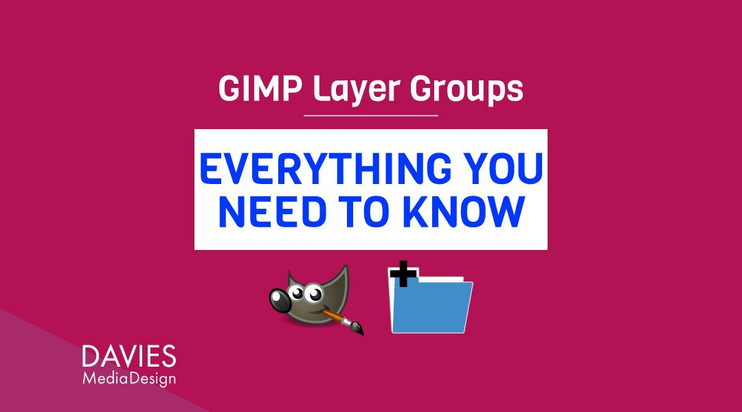 GIMP Layer Groups Everything You Need to Know Tutorial