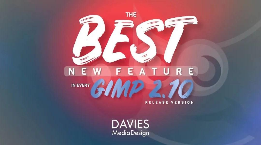हर GIMP 2.10 रिलीज़ संस्करण में सर्वश्रेष्ठ नई सुविधा | 2.10 से 2.10.24