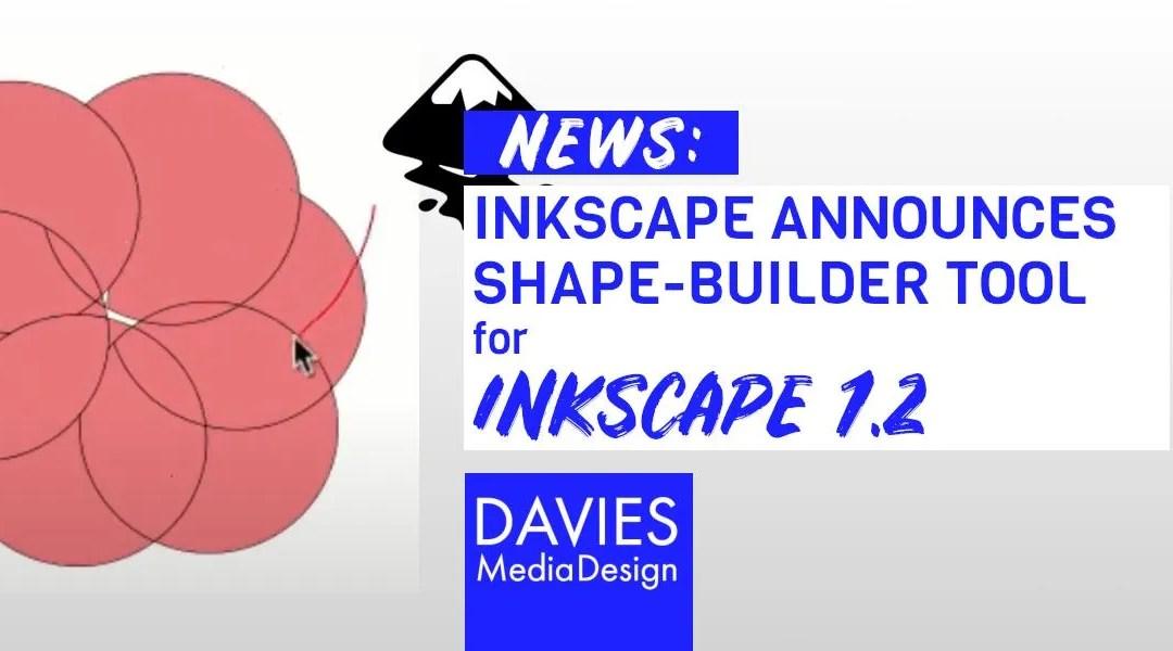 NEWS: INKSCAPE ANNOUNCES WIP SHAPE BUILDER TOOL, SMART GUIDES; Martin Owens Finally Gets Sleep
