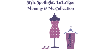 Style Spotlight: LuLaRoe Mommy and Me
