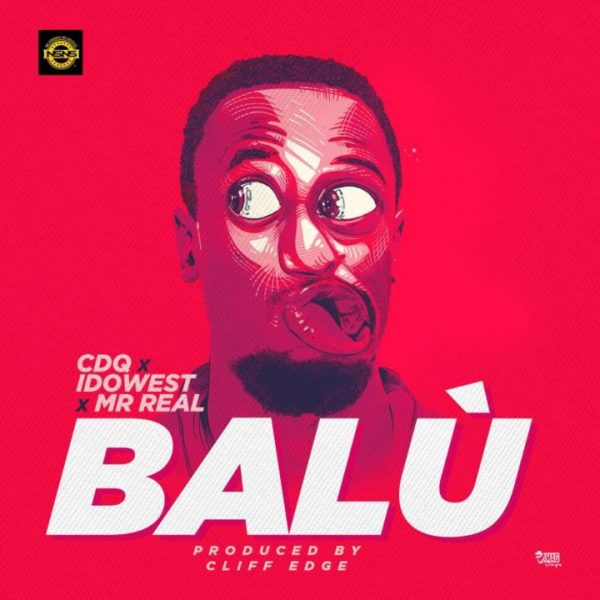CDQ ft. Idowest & Mr Real – Balu