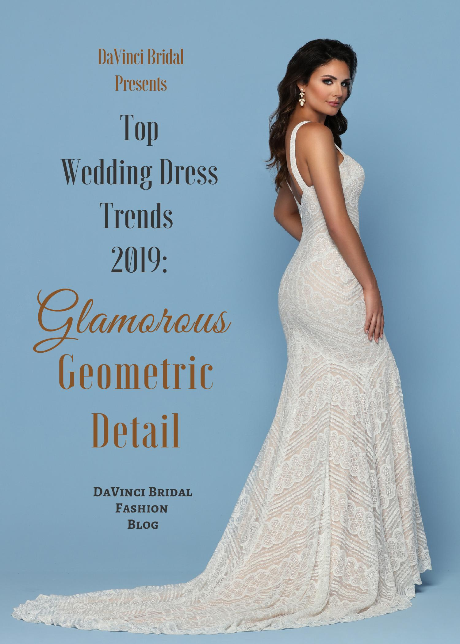 f596e13ae49 Top Wedding Dress Trends for 2019 Wedding Gowns with Geometric Details – DaVinci  Bridal Fashion Blog