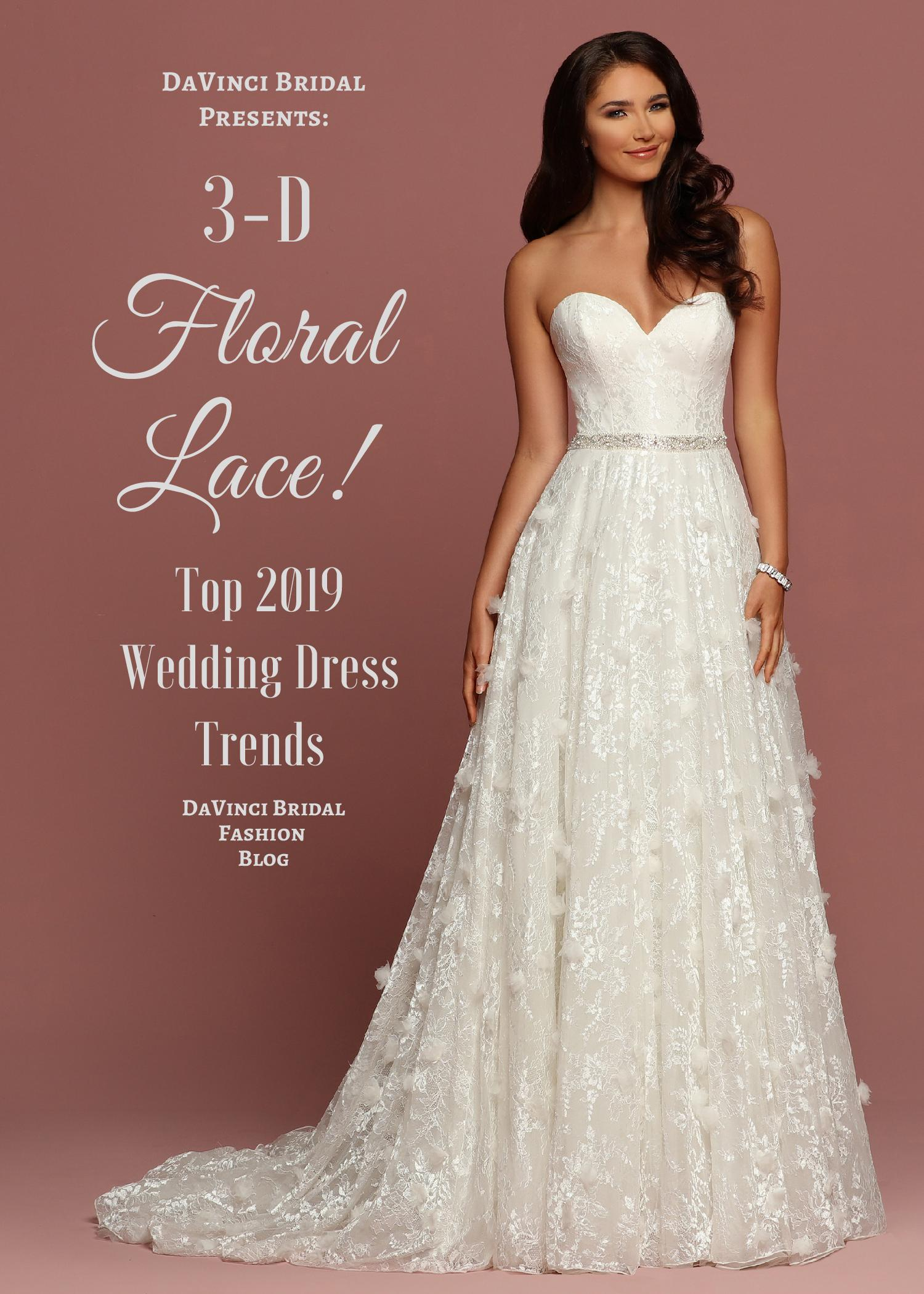 a0c92b29b3a68 Top Spring 2019 Wedding Dress Trends 3-D Floral Lace – DaVinci Bridal  Fashion Blog
