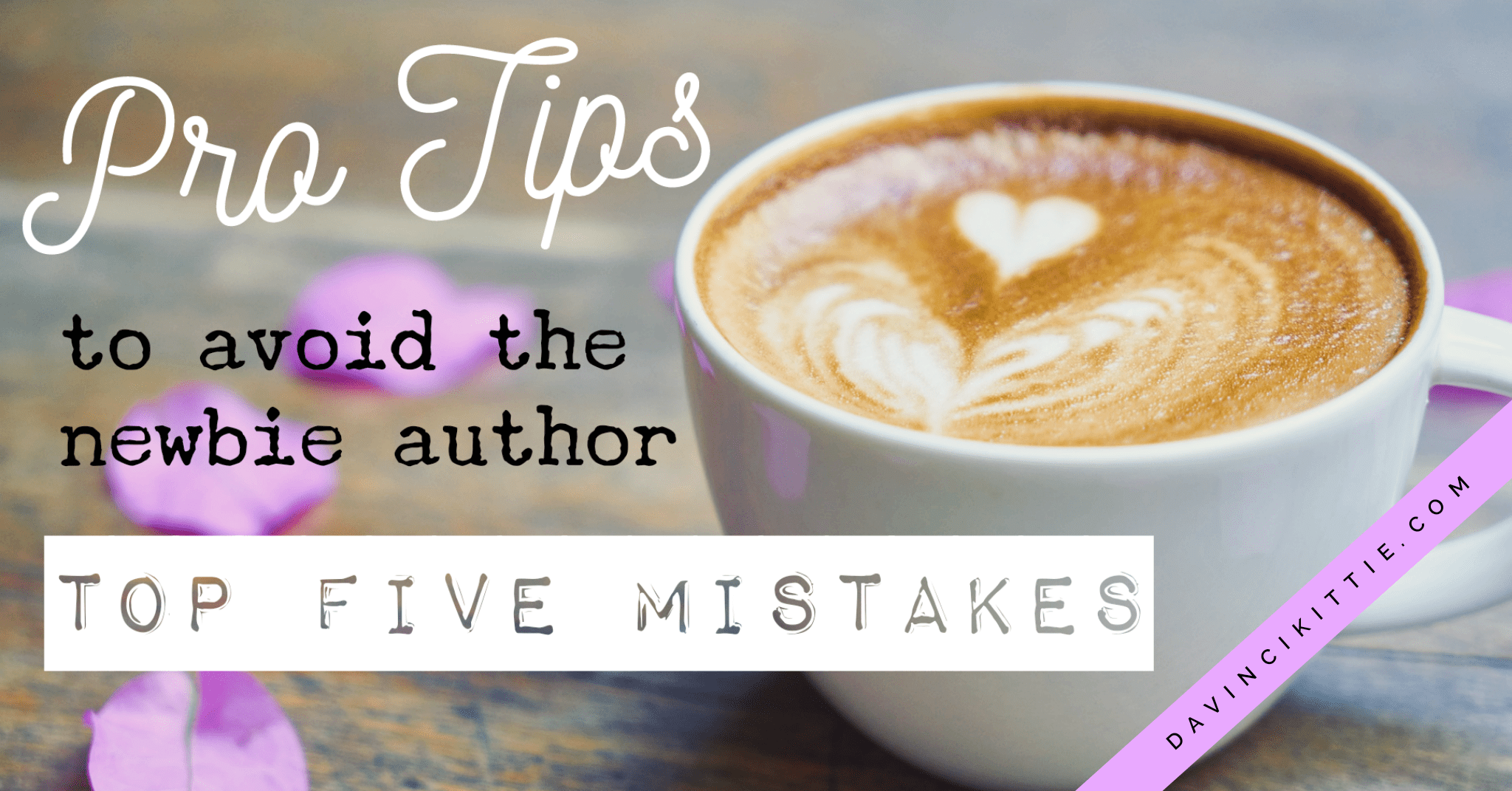 How to avoid these Top Five newbie author Mistakes