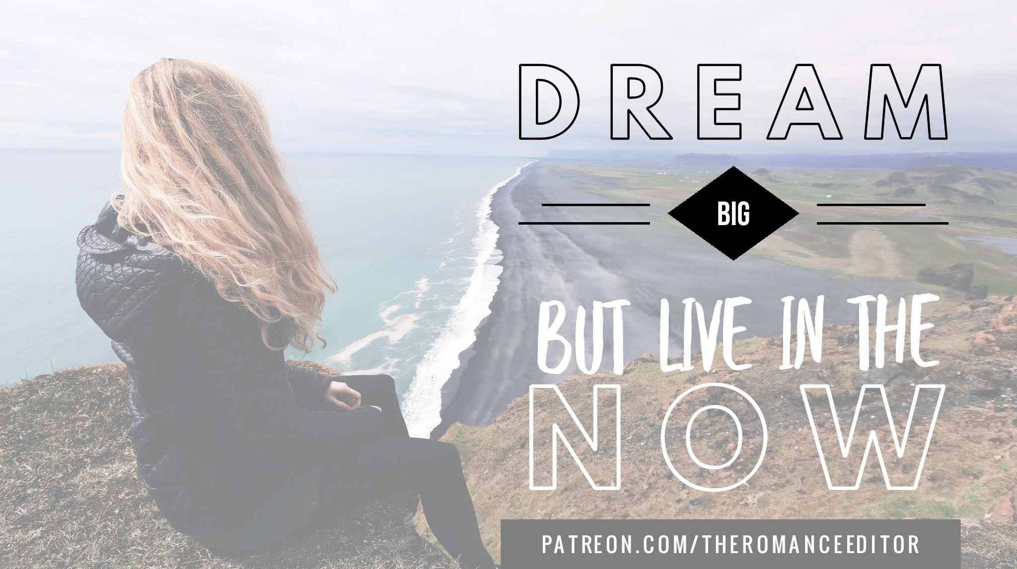 Dream big, but be present