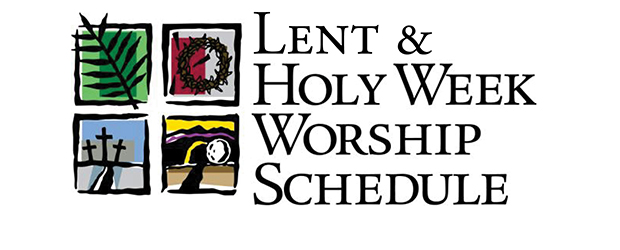 Lent & Holy Week Worship Schedule