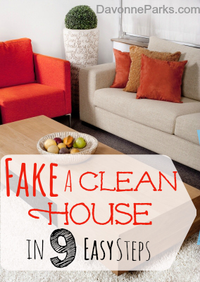 Need to fake a clean house in a hurry? Check out these great tips and have a clean-looking home in under 30 minutes!