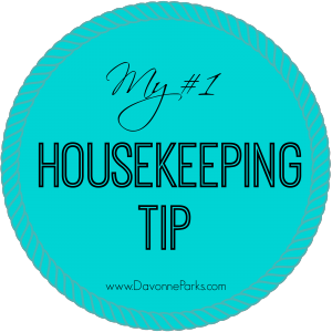 Here's my top piece of advice about housekeeping - it works so well that everyone in the family can do it!