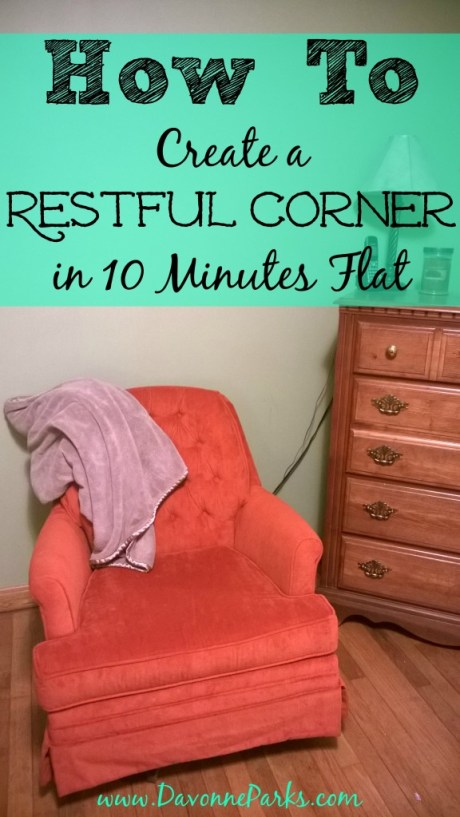 How to create a restful corner in 10 minutes flat. This is so simple and inspiring!