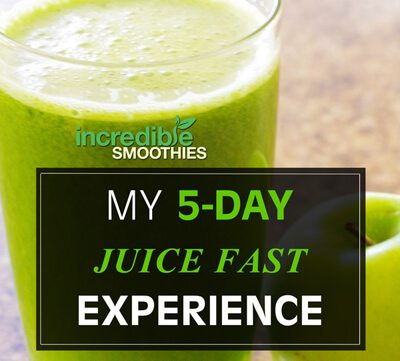 My 5-Day Green Juice Fast Experience