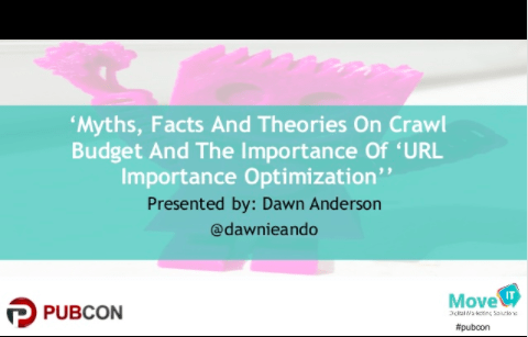 Pubcon Myths Facts and Theories on Crawl Budget