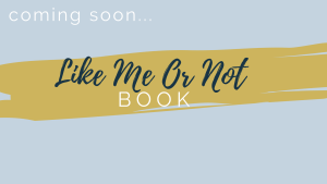 Like Me Or Not Book by Dawn Owens