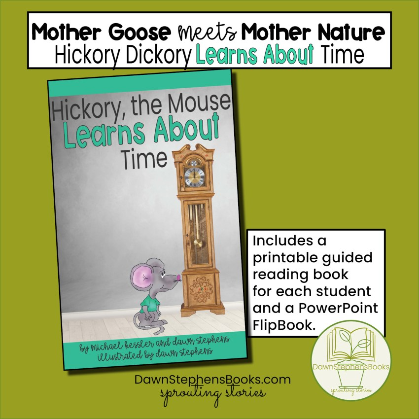 """meaning of hickory dickory dock, a """"Mother Goose Meets Mother Nature"""" book where HIckory, the Mouse Learns About Time"""