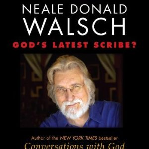 Introducing Neale Donald Walsch God's Latest Scribe By Neale Donald Walsch