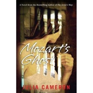 Mozart's Ghost by Julia Cameron (Paperback, 2010)