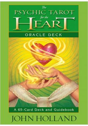 The Psychic Tarot Of The Heart by JOHN HOLLAND