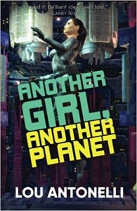 Book Cover: Another Girl, Another Planet by Lou Antonelli