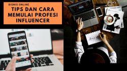 Tips dan cara memulai profesi influencer