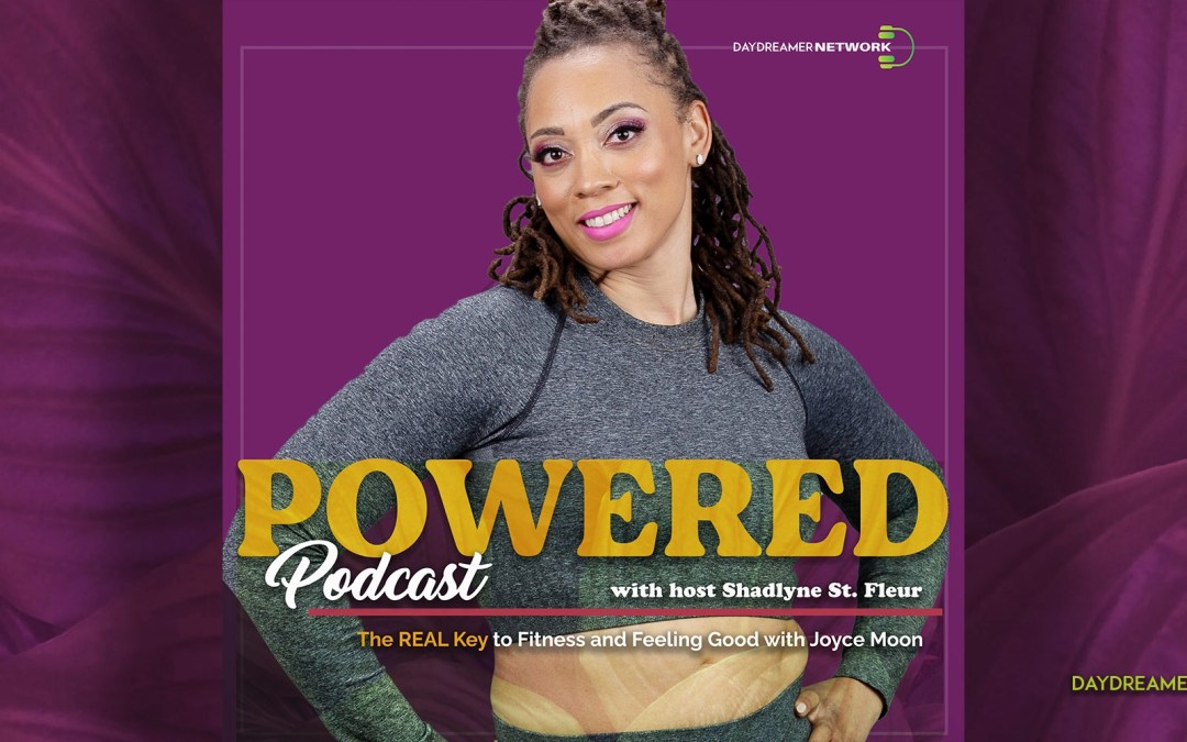 The REAL Key to Fitness and Feeling Good with Joyce Moon