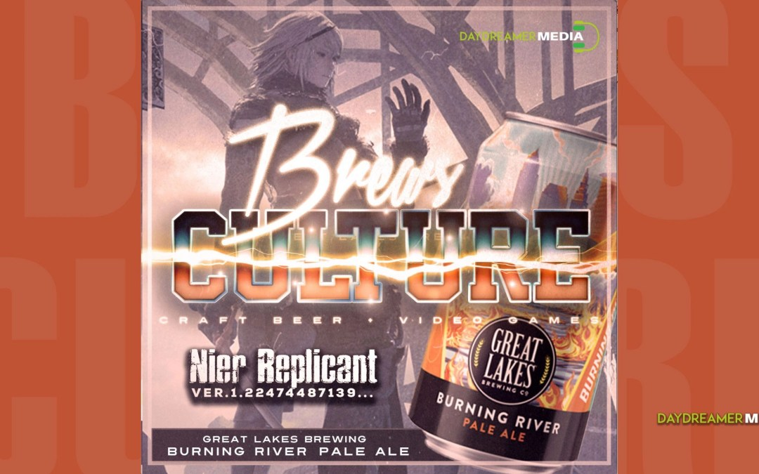 Great Lakes Brewing Co. Burning River & Nier Replicant ver.1.22474487139…