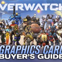 Overwatch Video Card Recommendation List - Buyer's Guide for PC Graphics Cards