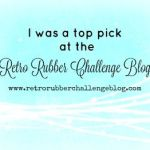Top Pick at Retro Rubber Challenge Blog