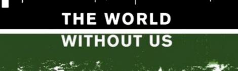 El mundo sin nosotros (un experimento mental profundo)