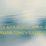 Daily Astrology Forecast, April 2019 - Daykeeper's Daily Success Guide