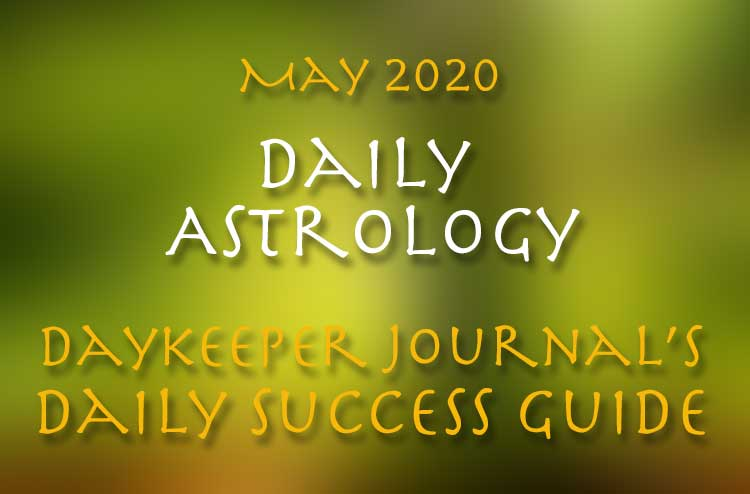 Daily Astrology May 2020 - Daykeeper Daily Success Guide