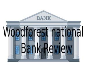 Woodforest national Bank Review