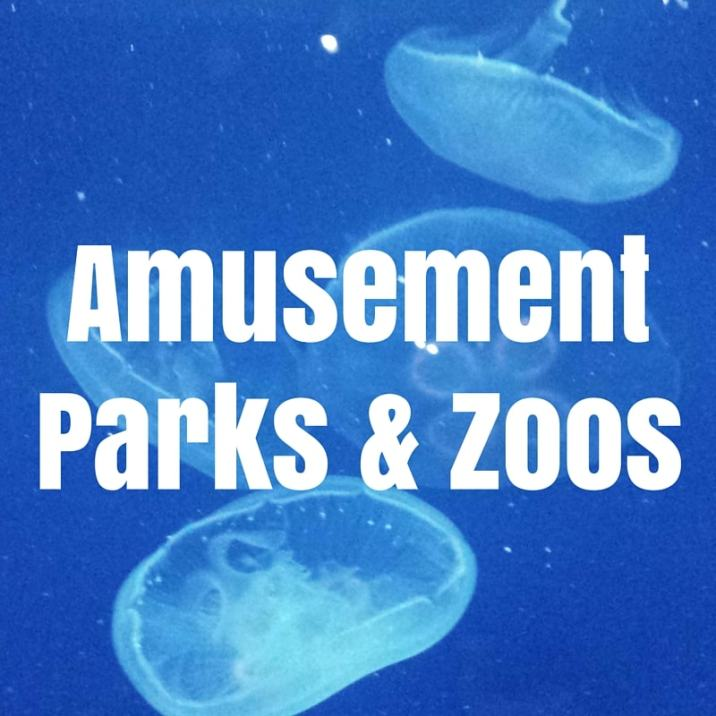Amusement Parks and Zoos