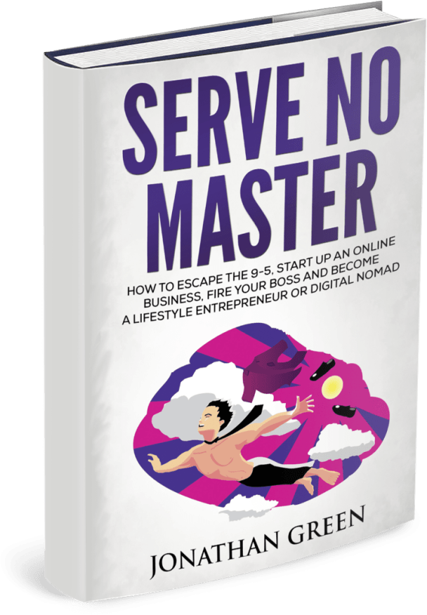 Book: Jonathan Green – Serve No Master: How to Escape the 9-5, Start up an Online Business, Fire Your Boss and Become a Lifestyle Entrepreneur or Digital Nomad, The Jesselton Girl